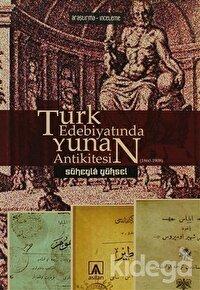 Türk Edebiyatında Yunan Antikitesi (1860-1908)
