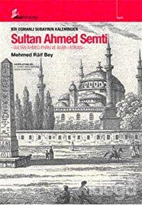 Bir Osmanlı Subayının Kaleminden Sultan Ahmed Semti