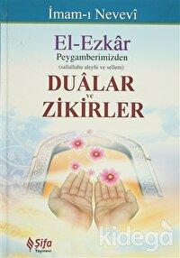 El-Ezkar: Peygamberimizden Dualar ve Zikirler