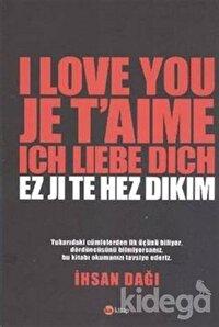 I Love You Je T'aime Ich Liebe Dich Ez Ji Te Hez Dıkım