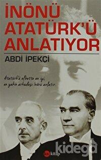 İnönü Atatürk'ü Anlatıyor