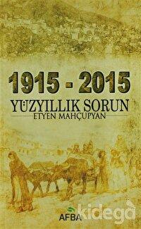1915 - 2015 Yüzyıllık Sorun