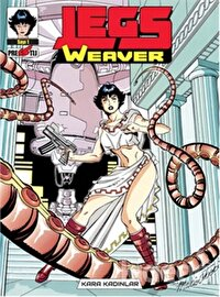 Legs Weaver Cilt 1: Kara Kadınlar