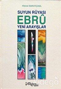 Suyun Rüyası Ebru Yeni Arayışlar