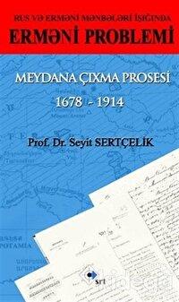 Rus ve Ermeni Kaynakları Işığında Ermeni Sorunu Ortaya Çıkış Süreci 1678 - 1914 - Azerice
