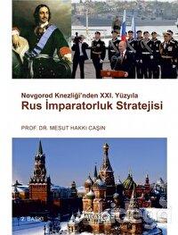 Novgorod Knezliği'nden 21. Yüzyıla Rus İmparatoruk Stratejisi