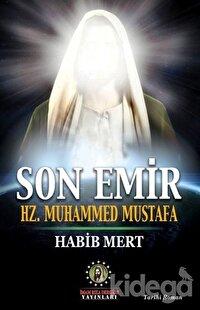 Son Emir Hz. Muhammed Mustafa