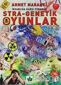 İnsanlığa Karşı Oynanan Stra-genetik Oyunlar