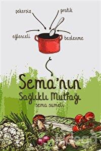 Sema'nın Sağlıklı Mutfağı