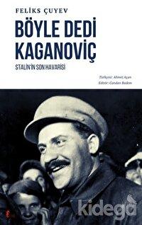 Böyle Dedi Kaganoviç