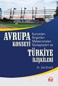 Avrupa Konseyi Kurumları Organları Mekanizmaları Sözleşmeleri ve Türkiye İlişkileri