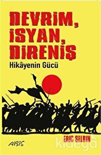 Devrim İsyan Direniş Hikayenin Gücü