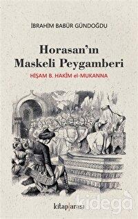 Horasan'ın Maskeli Peygamberi