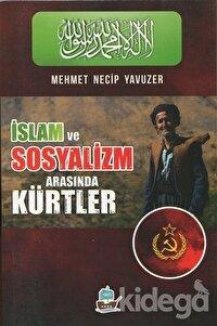 İslam ve Sosyalizm Arasında Kürtler