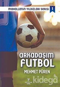 Arkadaşım Futbol - Mahallenin Yıldızları Serisi 1