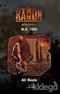 Bir Karun Efsanesi M.Ö 1000