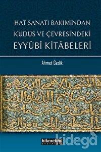 Hat Sanatı Bakımından Kudüs ve Çevresindeki Eyyubi Kitabeleri