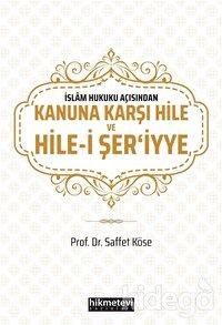 İslam Hukuku Açısından Kanuna Karşı Hile ve Hile-i Şer'iyye