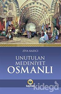 Unutulan Medeniyet Osmanlı