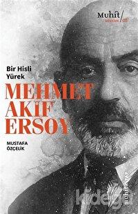 Bir Hisli Yürek Mehmet Akif Ersoy