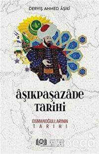 Aşıkpaşazade Tarihi  - Osmanoğullarının Tarihi