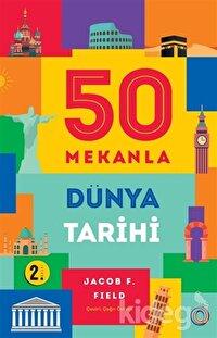 50 Mekanla Dünya Tarihi