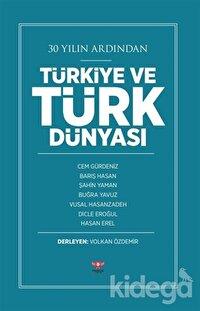 30 Yılın Ardından Türkiye ve Türk Dünyası