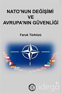 Nato'nun Değişimi ve Avrupa'nın Güvenliği