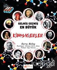 Gelmiş Geçmiş En Büyük Kimyagerler - Bilgi Küpü Serisi