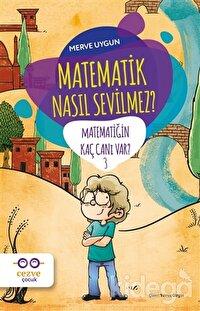 Matematik Nasıl Sevilmez? - Matematiğin Kaç Canı Var? 3