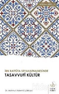 İbn Battuta Seyahatnamesinde Tasavvufi Kültür