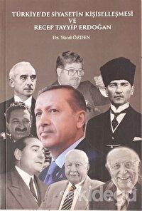 Türkiye'de Siyasetin Kişiselleşmesi ve Recep Tayip Erdoğan