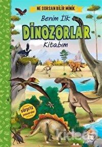 Ne Sorsan Bilir Minik - Benim İlk Dinozorlar Kitabım