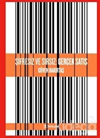 Şifresiz ve Sırsız: Gerçek Satış