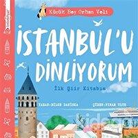 İstanbul'u Dinliyorum - İlk Şiir Kitabım