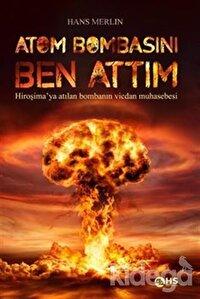 Atom Bombasını Ben Attım