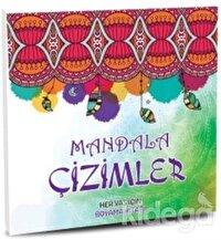 Mandala Çizimler - Her Yaş İçin Boyama Kitabı