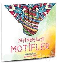 Mandala Motifler - Her Yaş için Boyama Kitabı