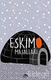 Eskimo Masalları (Özel Ayracıyla)