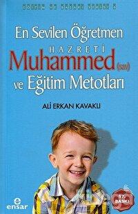 En Sevilen Öğretmen Hz. Muhammed (s.a.v) ve Eğitim Metotları