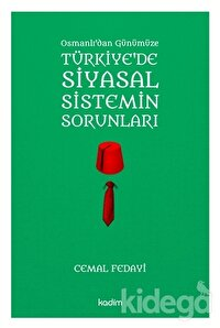 Osmanlı'dan Günümüze Türkiye'de Siyasal Sistemin Sorunları
