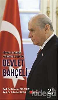 Siyasal İletişimde Karizmatik Liderlik: Devlet Bahçeli