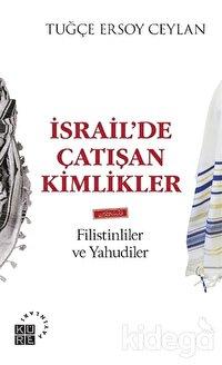 İsrail'de Çatışan Kimlikler