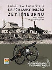 Osmanlı'dan Cumhuriyet'e Bir Ağır Sanayi Bölgesi Zeytinburnu