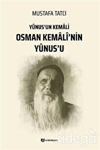 Yunus'un Kemali Osman Kemali'nin Yunus'u