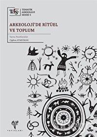 Arkeoloji'de Ritüel ve Toplum