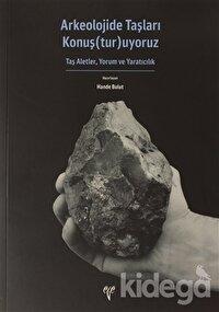 Arkeolojide Taşları Konuş(tur)uyoruz