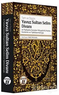 Yavuz Sultan Selim Divanı ve Padişaha Sunulan Minyatürlü Nüsha İnceleme ve Tıpkıbasımlarıyla