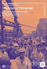 Haklarını Yitirenler Çin'de Endüstriyel Yurttaşlığın Yükselişi ve Çöküşü