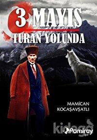 3 Mayıs Turan Yolunda